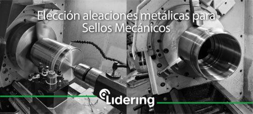 Fabricación de sellos mecánicos: La importancia de elegir la aleación metálica adecuada
